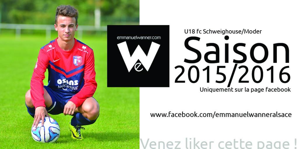 Les U18 du FC Schweighouse saison 2015/2016 sur ma page facebook : www.facebook.com/emmanuelwanneralsace
